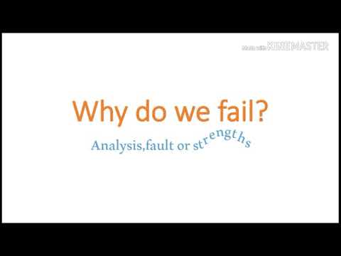 why do we fail?  lets analysis or fault or strength