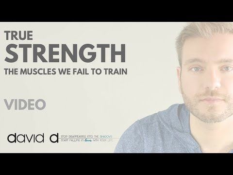 True Strength. The muscles we fail to train - David D