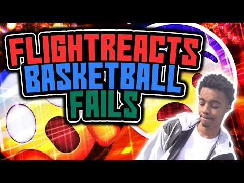 FLIGHT L REACTS BASKETBALL FAIL COMPILATION